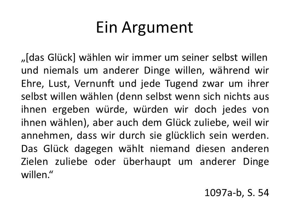 """Ein Argument """"[das Glück] wählen wir immer um seiner selbst willen"""